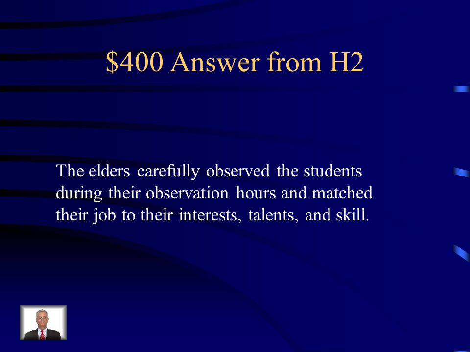 $400 Question from H2 How were the members of the community assigned jobs