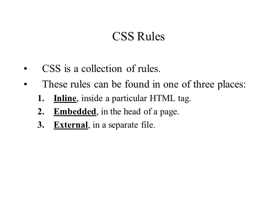 CSS Rules CSS is a collection of rules.