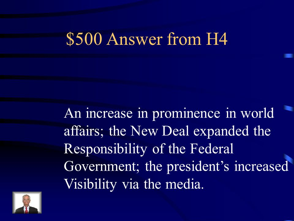 $500 Question from H4 What factors have helped to grow The power and prestige of the Presidency since 1932