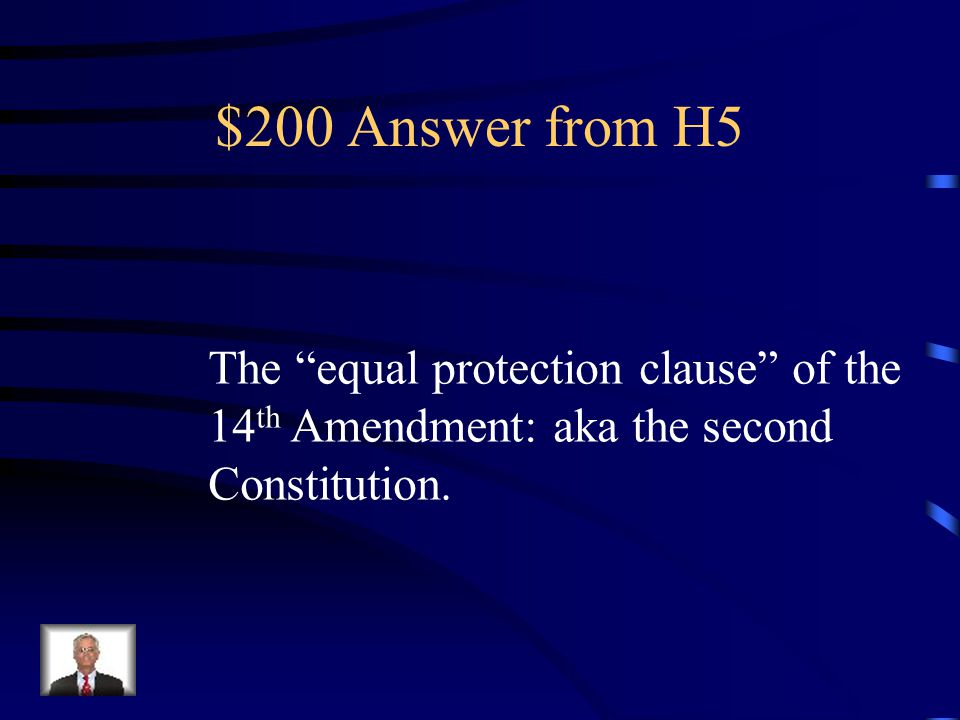 $200 Question from H5 The Civil Rights Act of 1964 was Passed to reinforce which clause Of the 14 th Amendment