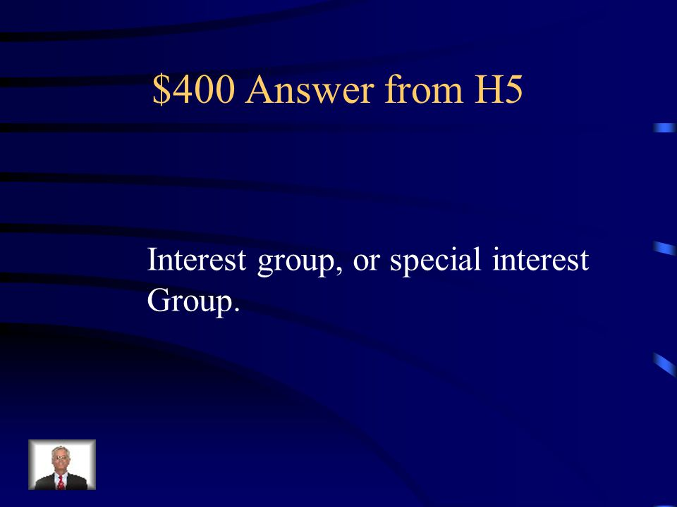 $400 Question from H5 James Madison's term faction Has been modernized by our use Of what term