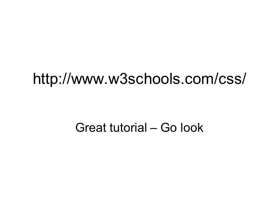 http://www.w3schools.com/css/ Great tutorial – Go look