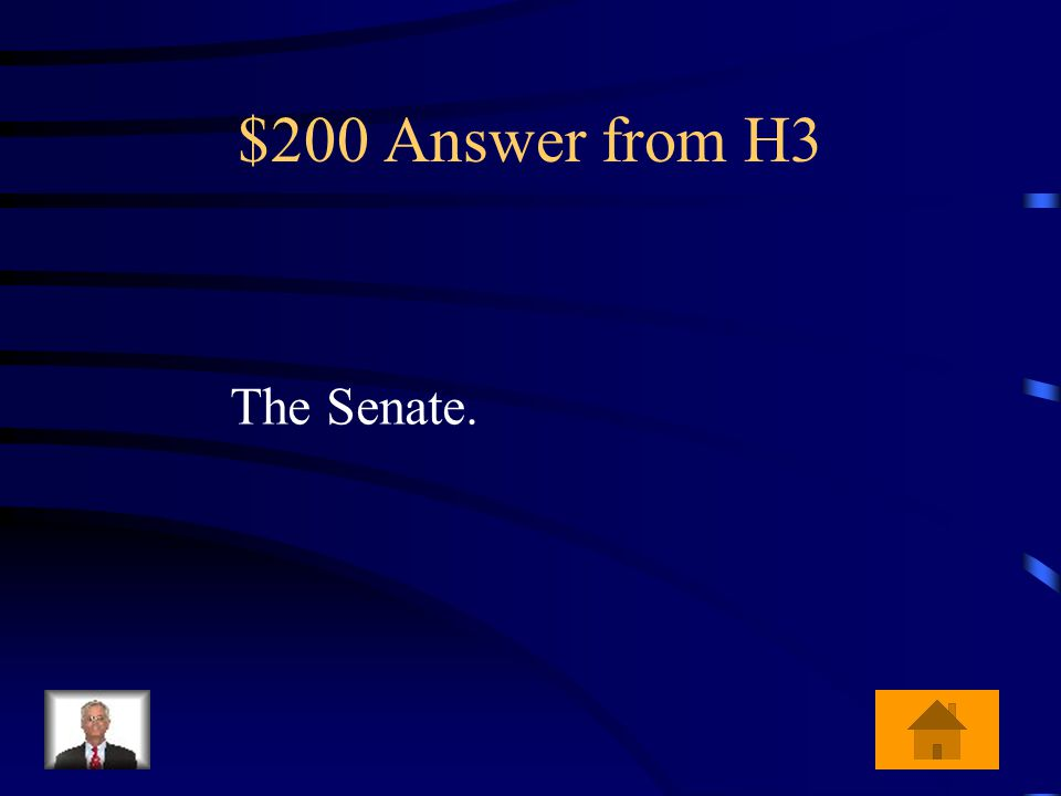 $200 Question from H3 Who has the power to ratify or approve treaties