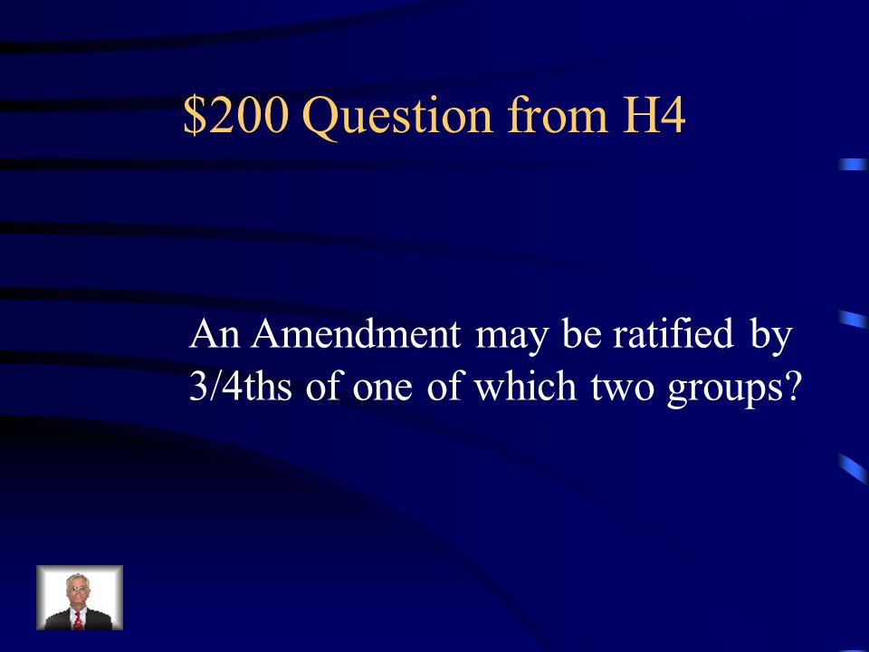 $100 Answer from H4 Congress or a national convention Called by Congress.