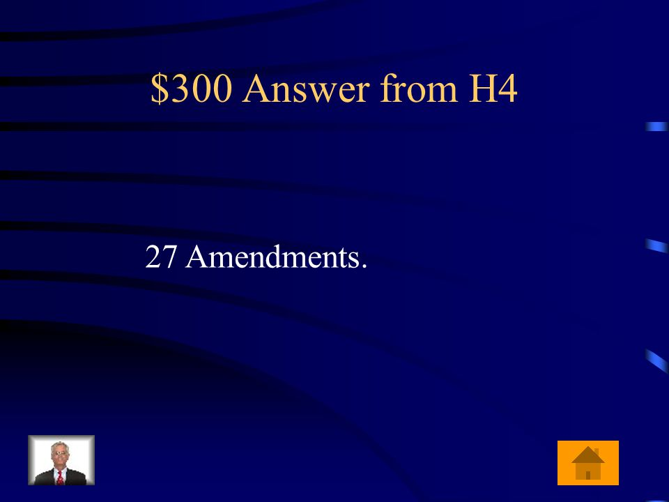 $300 Question from H4 How many total amendments are there