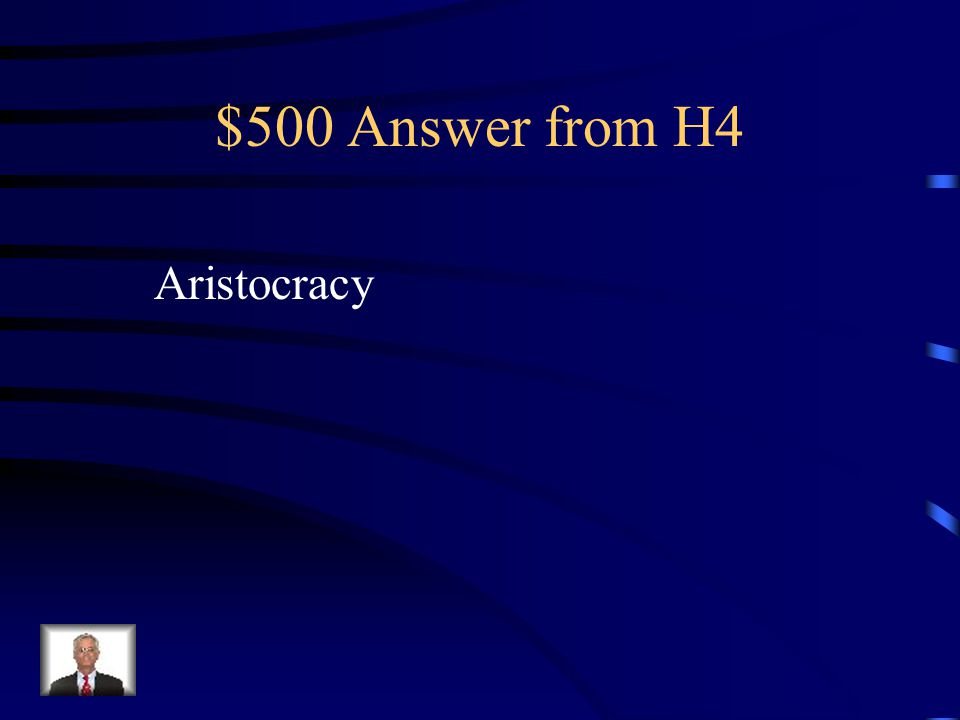 $500 Question from H4 Government controlled by wealthy people