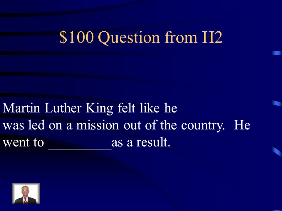 $500 Answer from H1 Martin Luther King was a great civil rights activist.