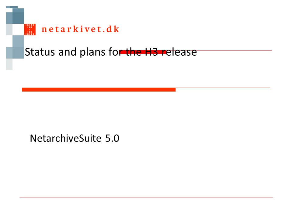 Status and plans for the H3 release NetarchiveSuite 5.0