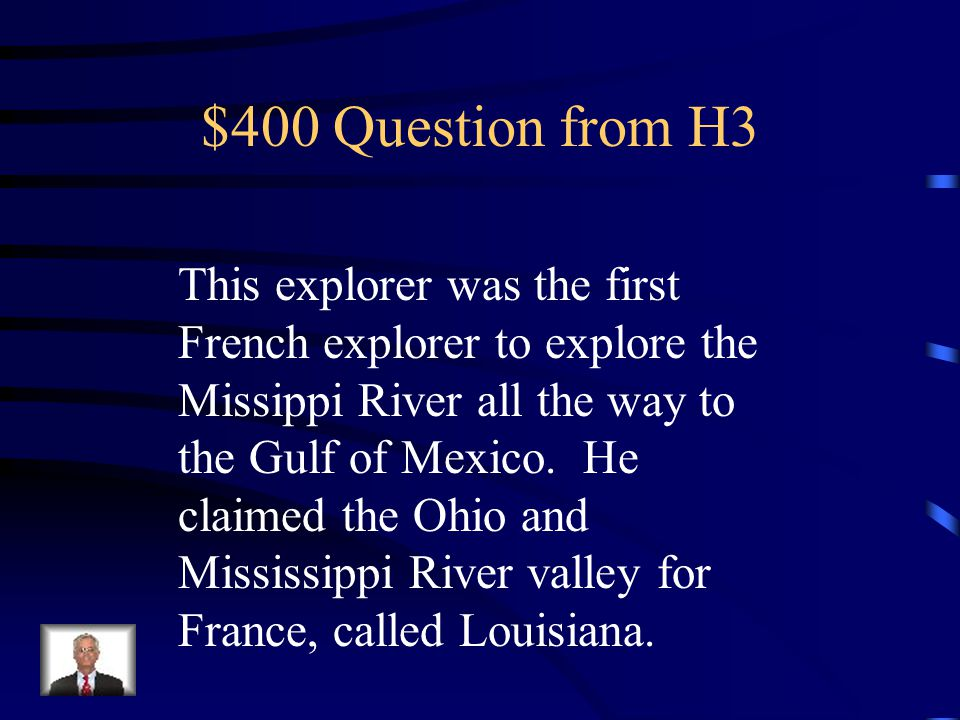 $300 Answer from H3 Samuel de Champlain