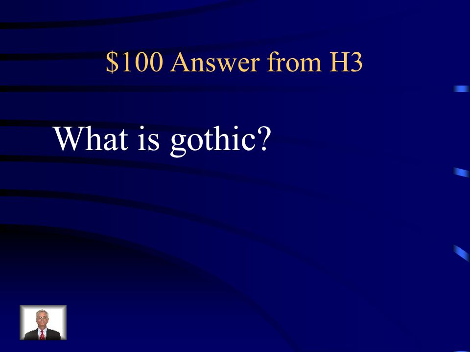 $100 Question from H3 German Architecture.