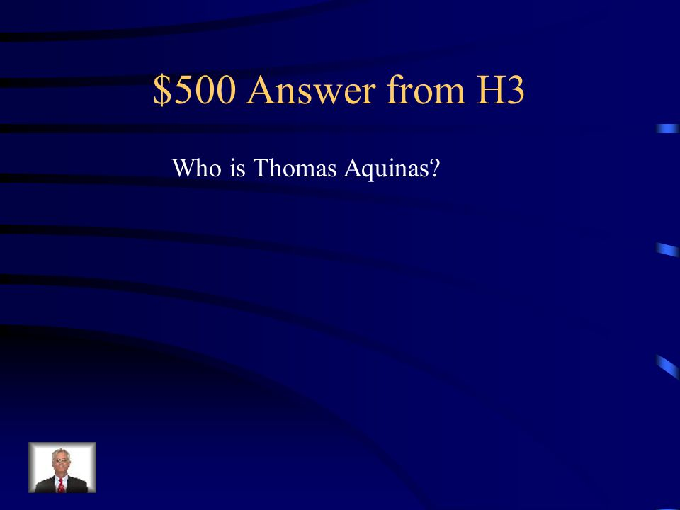 $500 Question from H3 This person wrote philosophical arguments to prove western religion.