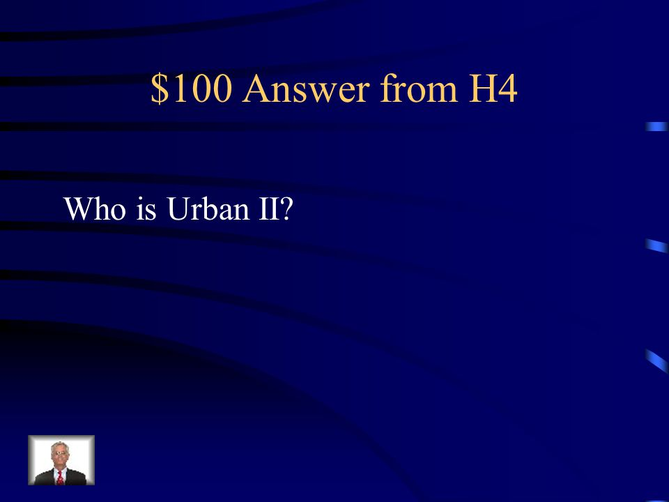 $100 Question from H4 This person declared the first Crusade for social, economic, political, and spiritual causes.