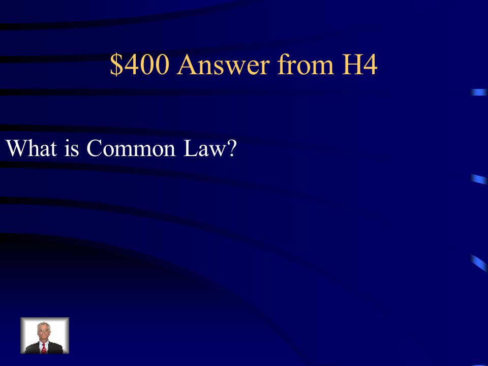 $400 Question from H4 Law determined by judges ruling over a long period of time.