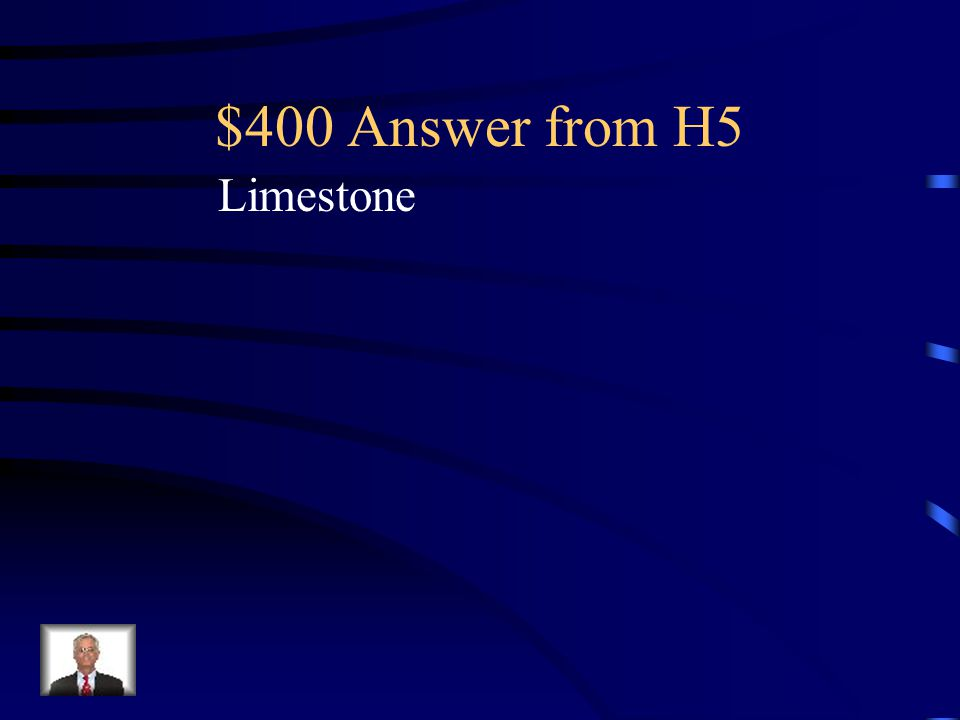 $400 Question from H5 The type of bedrock involved in Karst topography