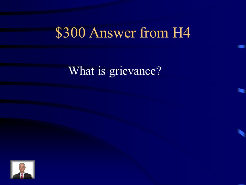 $300 Question from H4 a painful situation giving reason for complaint