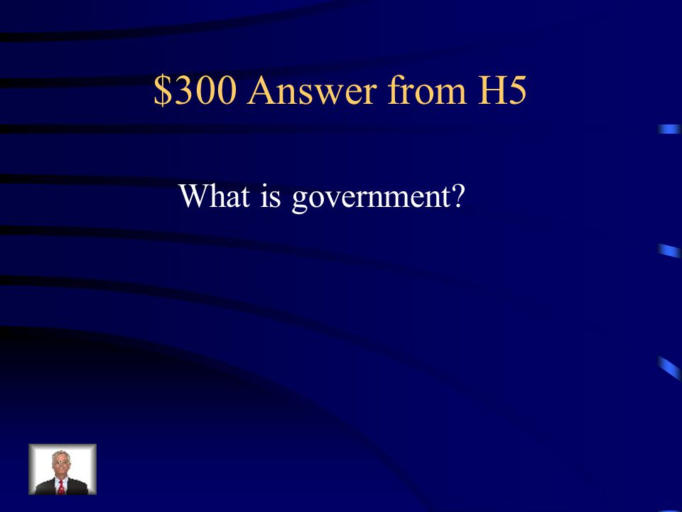 $300 Question from H5 the laws and people that run a colony, country, county, city or state