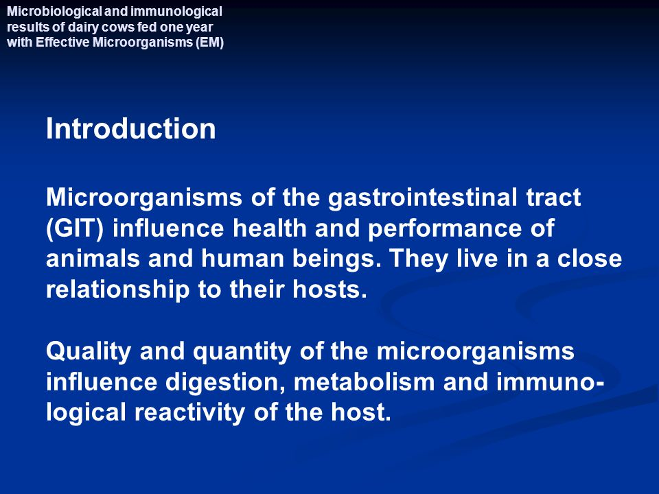 Introduction Microorganisms of the gastrointestinal tract (GIT) influence health and performance of animals and human beings.