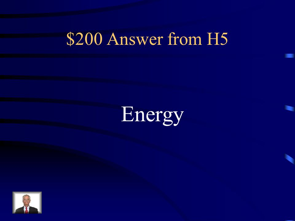 $200 Question from H5 It can change from one form to Another – It cannot be created Or destroyed.