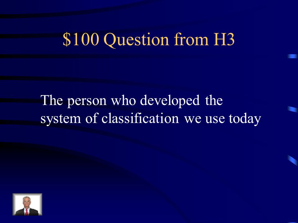 $100 Answer from H3 Taxonomy