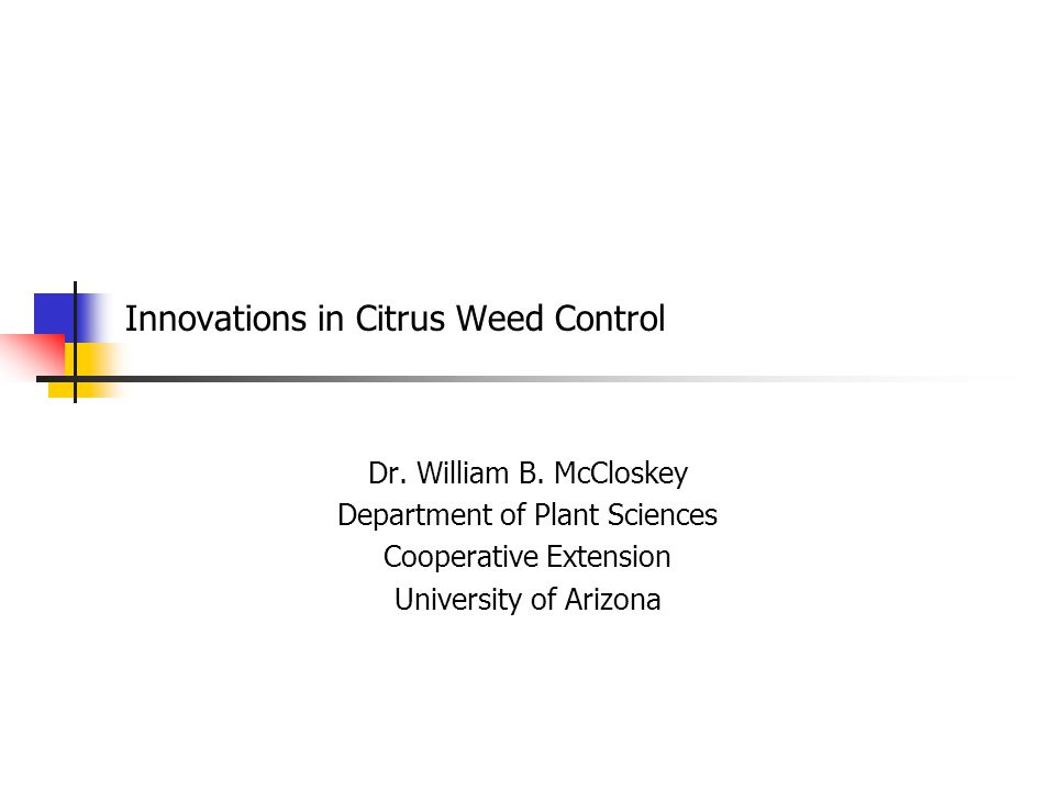 Innovations in Citrus Weed Control Dr. William B.
