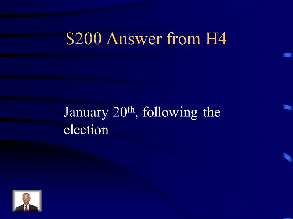 $200 Question from H4 What is the date of Inauguration Day?