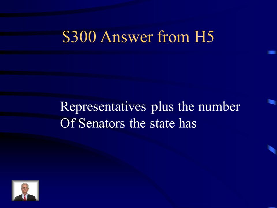 $300 Question from H5 How are a state's electoral votes determined?