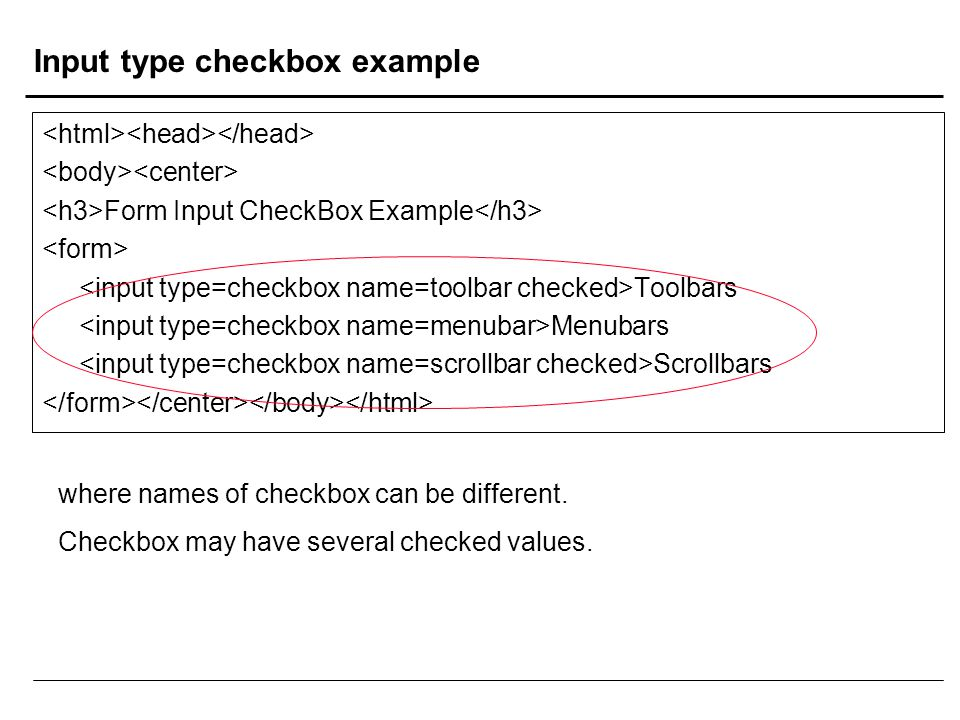 Input type checkbox example Form Input CheckBox Example Toolbars Menubars Scrollbars where names of checkbox can be different. Checkbox may have sever