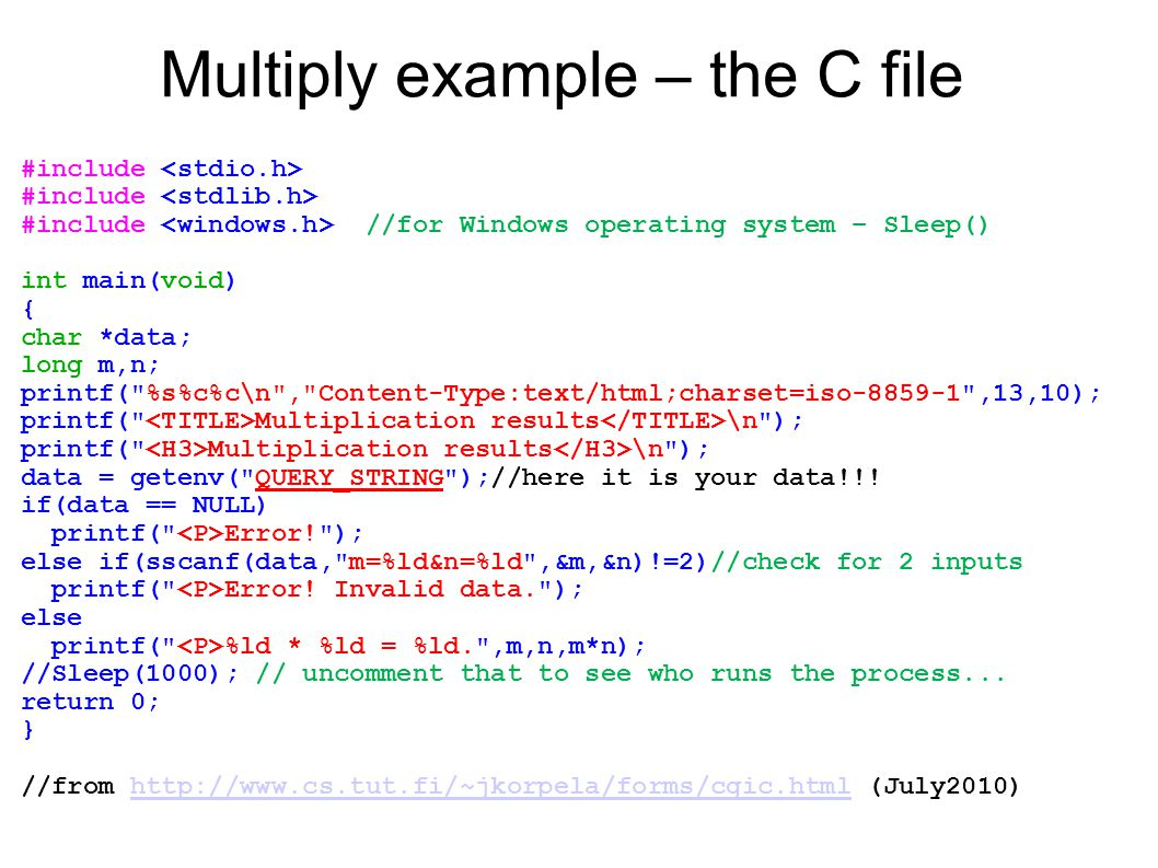 Multiply example – the C file #include #include //for Windows operating system – Sleep() int main(void) { char *data; long m,n; printf(