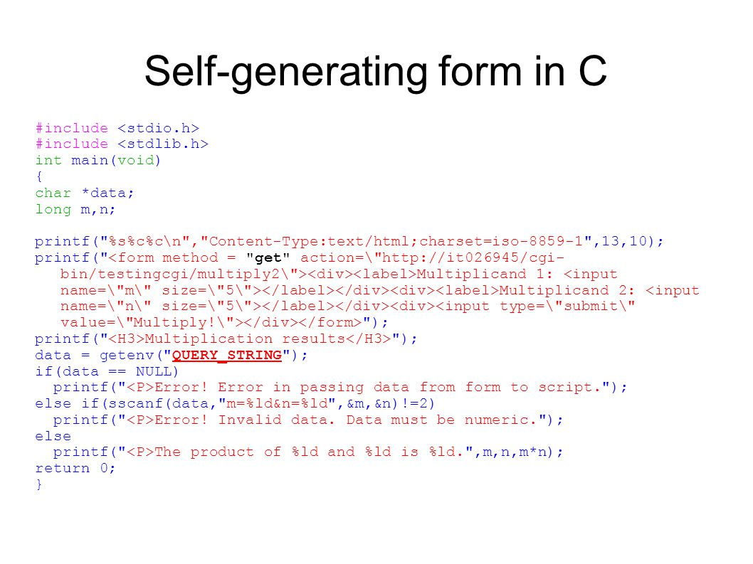 Self-generating form in C #include int main(void) { char *data; long m,n; printf(