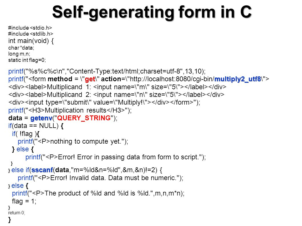 Self-generating form in C #include int main(void) { char *data; long m,n; static int flag=0; printf(