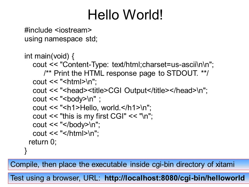Hello World! #include using namespace std; int main(void) { cout <<