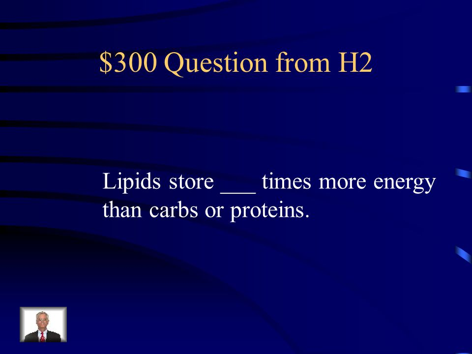 $200 Answer from H2 3 Fatty Acids + Glycerol