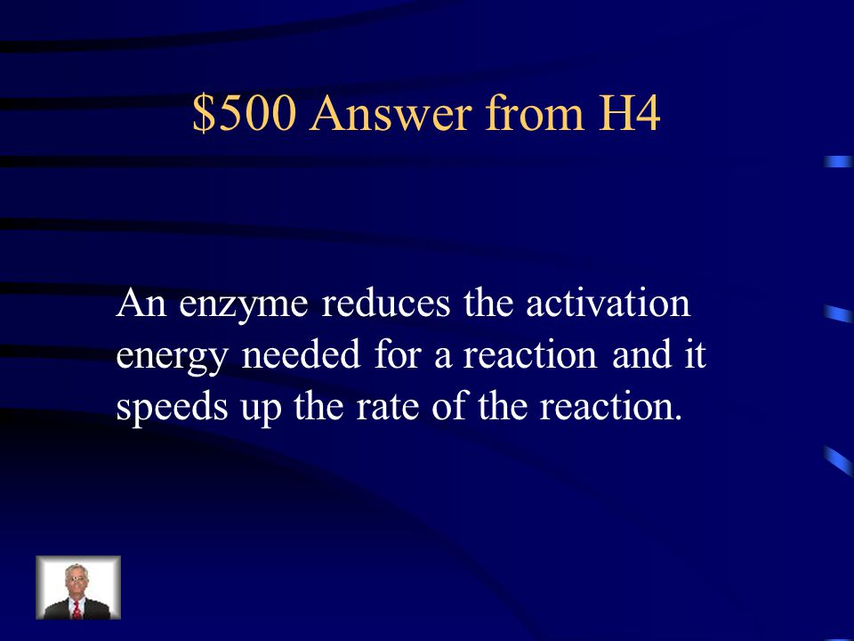 $500 Question from H4 What is the main function of an enzyme?