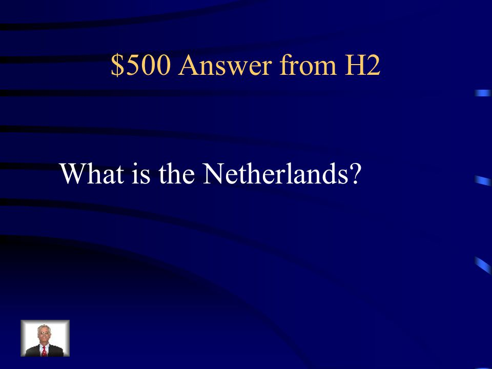 $500 Question from H2 I am home to the International Court of Justice.