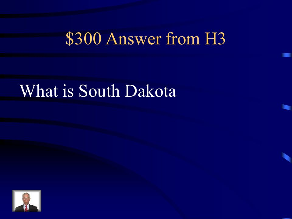 $300 Question from H3 Mt. Rushmore is located here.