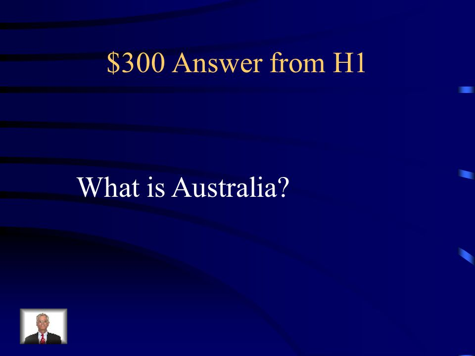 $300 Question from H1 I am also an island.