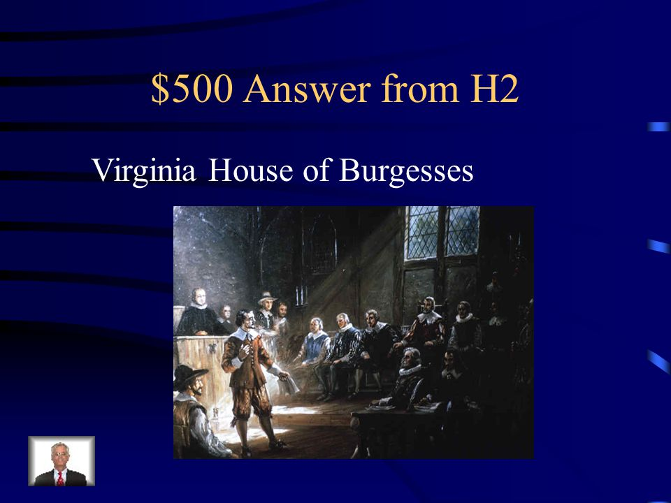 $500 Question from H2 In 1619, representatives in the Royal Colony of Virginia met to set a minimum price for tobacco exports.