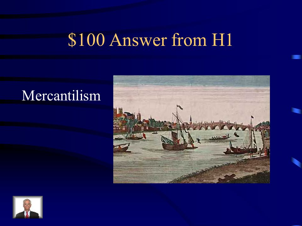 $100 Answer from H1 Mercantilism