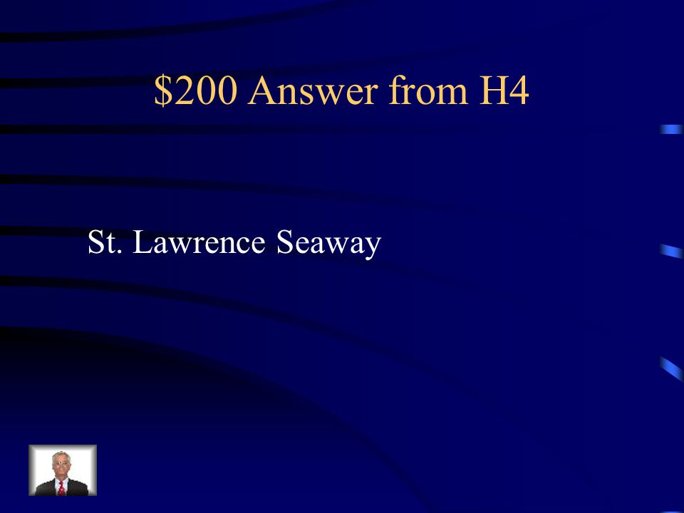$200 Question from H4 A common name for a system of canals that permits ocean-going vessels to travel from the Atlantic Ocean to the Great Lakes.