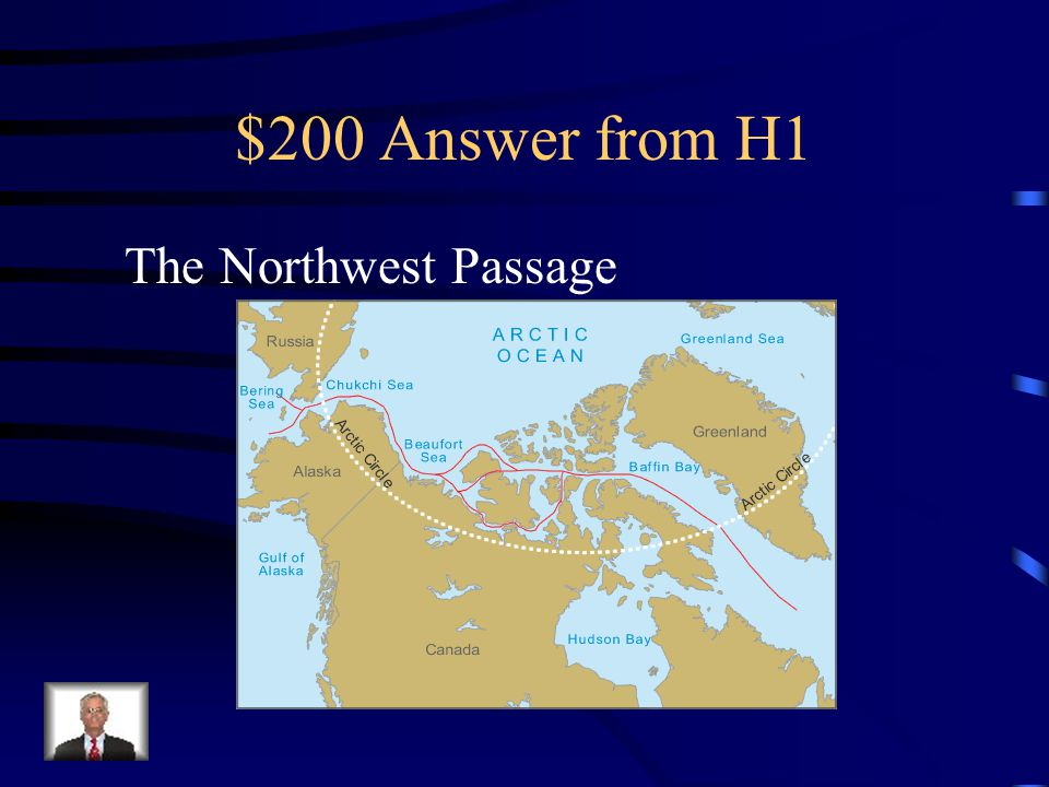 $200 Answer from H1 The Northwest Passage