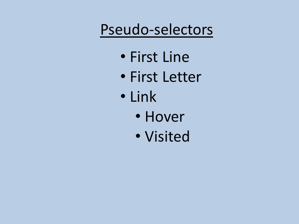 Pseudo-selectors First Line First Letter Link Hover Visited