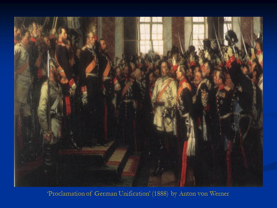 'Proclamation of German Unification' (1888) by Anton von Werner