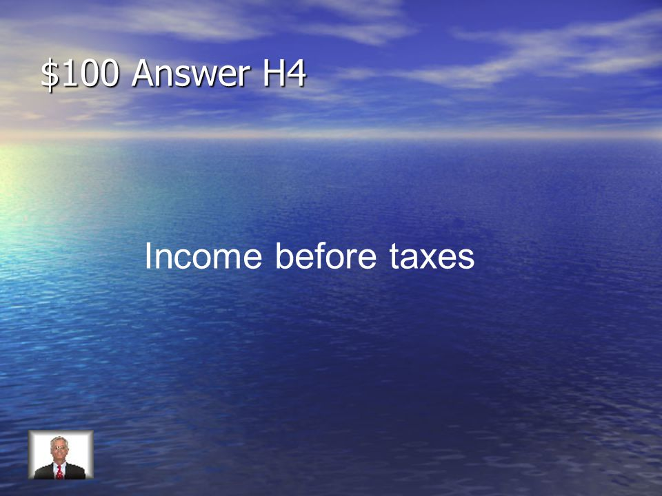 $100 Question H4 What is Gross income?