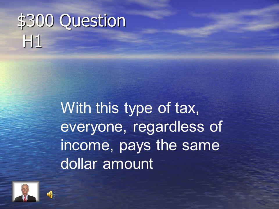 $200 Answer H1 Property Tax