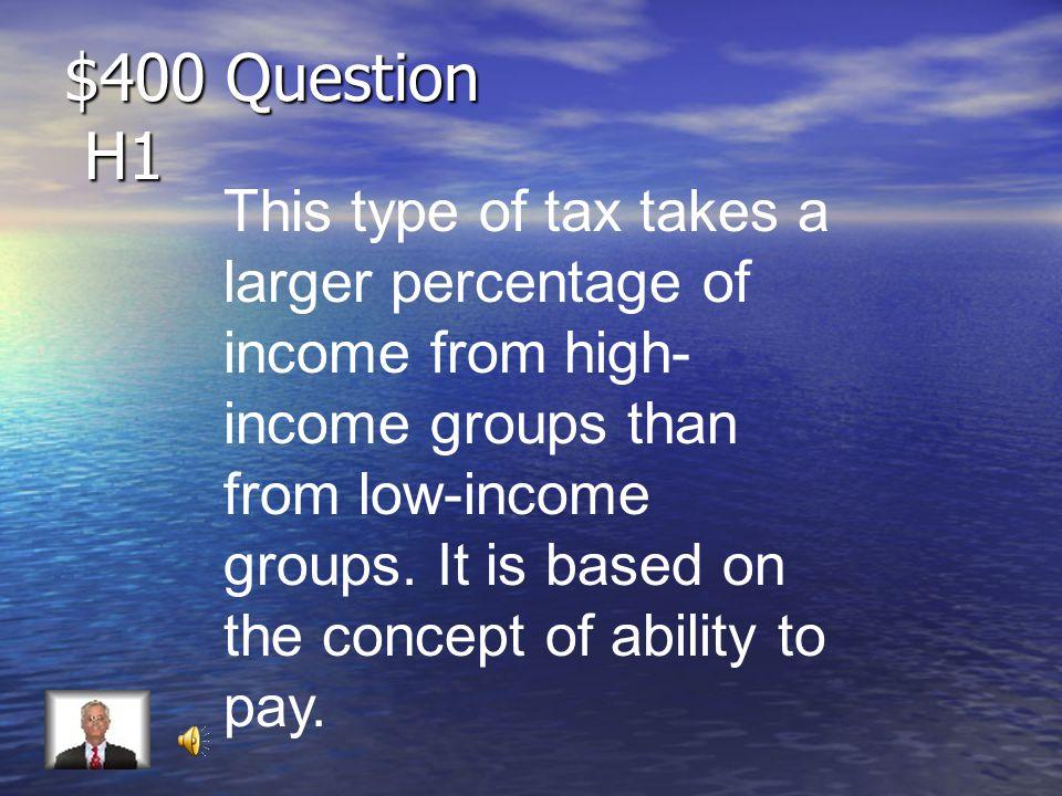 $300 Answer H1 Regressive