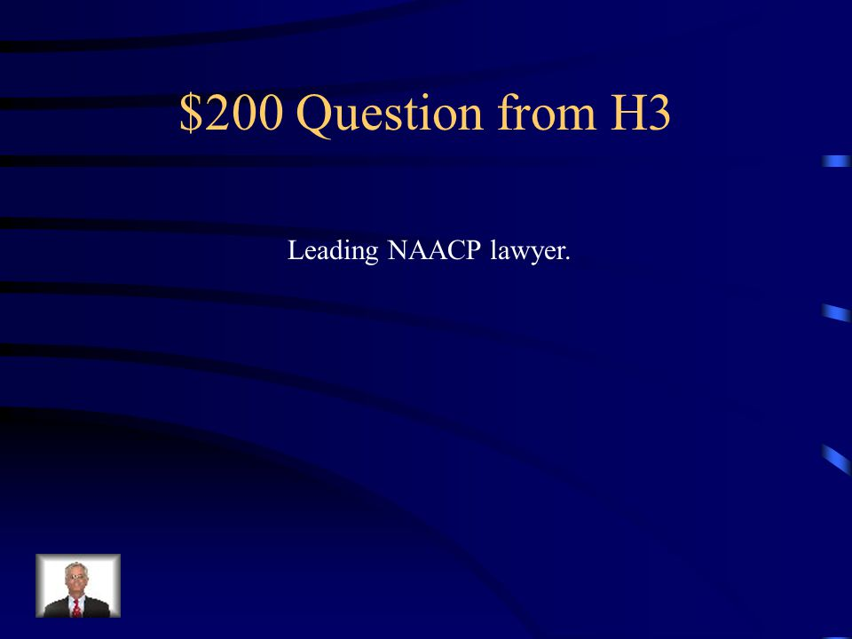 $100 Answer from H3 What is Brown v. Board of Education