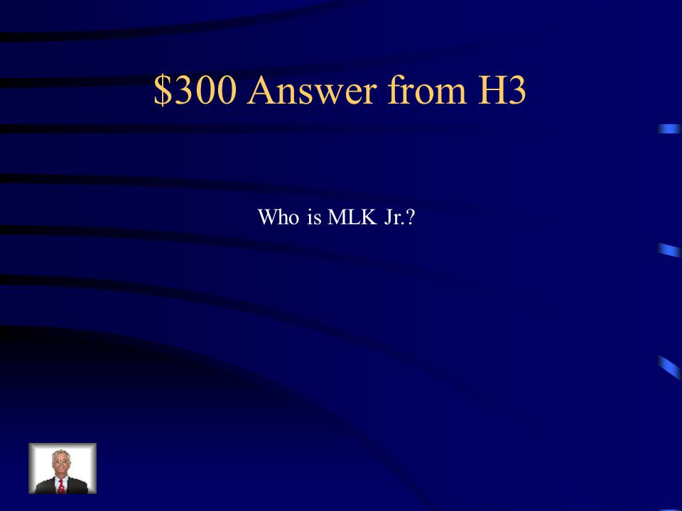 $300 Question from H3 Leader of the Southern Christian Leadership Conference.