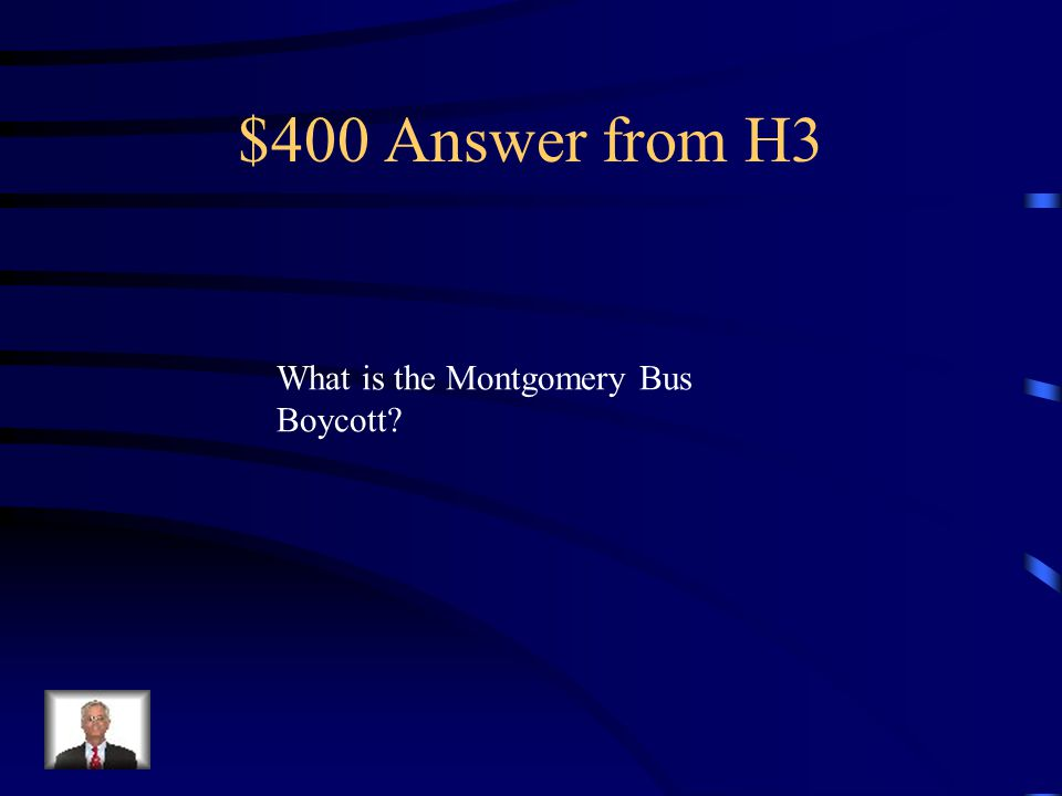 $400 Question from H3 Refusal to use public busing for 381 days following the Rosa Parks arrest.