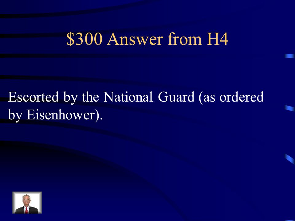 $300 Question from H4 This is how the Little Rock 9 entered school in Arkansas.