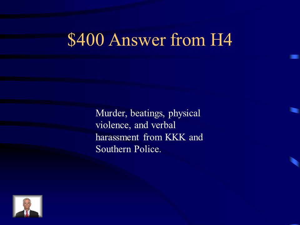 $400 Question from H4 This is how those who made up the Freedom Summer were received in the South during 1964.